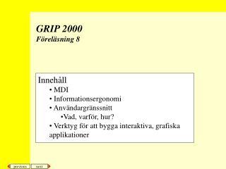 GRIP 2000 Föreläsning 8