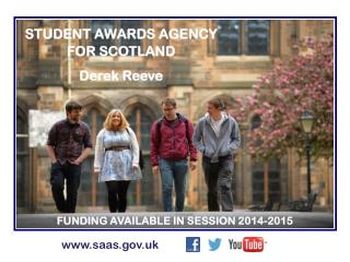 STUDENT AWARDS AGENCY FOR SCOTLAND Derek Reeve