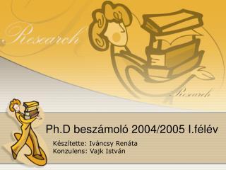 Ph.D beszámoló 2004/2005 I.félév