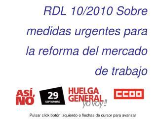 RDL 10/2010 Sobre medidas urgentes para la reforma del mercado de trabajo