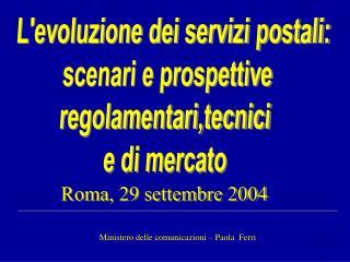 L'evoluzione dei servizi postali: scenari e prospettive  regolamentari,tecnici  e di mercato