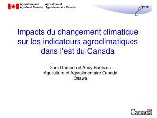 Impacts du changement climatique sur les indicateurs agroclimatiques dans l�est du Canada