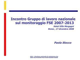 Incontro Gruppo di lavoro nazionale sul monitoraggio FSE 2007-2013 Hotel Villa Morgagni