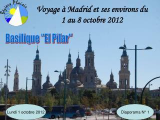 Voyage � Madrid et ses environs du 1 au 8 octobre 2012