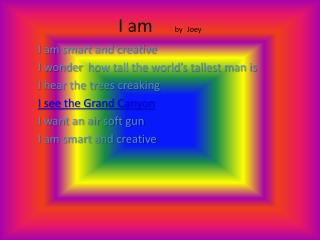 I am      by Joey