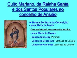 Culto Mariano, da Rainha Santa e dos Santos Populares no concelho de Ansião