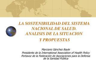 LA SOSTENIBILIDAD DEL SISTEMA NACIONAL DE SALUD. ANALISIS DE LA SITUACION   Y PROPUESTAS