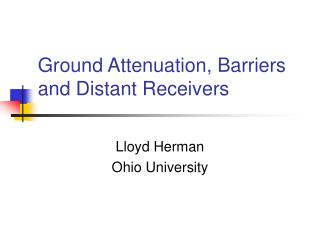 Ground Attenuation, Barriers and Distant Receivers