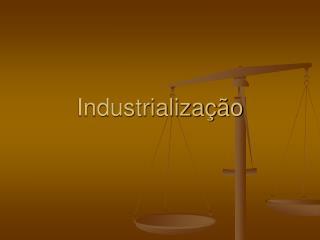 Industrializa  o