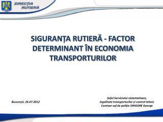 SIGURANȚA RUTIERĂ - FACTOR  DETERMINANT ÎN ECONOMIA TRANSPORTURILOR