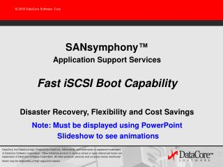 SANsymphony ™ Application Support Services Fast iSCSI Boot Capability
