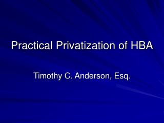 Practical Privatization of HBA