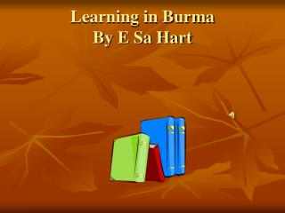 Learning in Burma By E Sa Hart