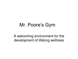 Mr. Poore�s Gym