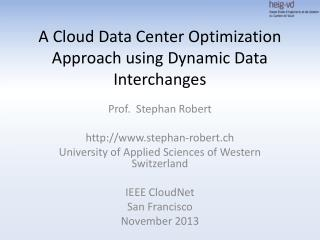 A Cloud Data Center Optimization Approach using Dynamic Data Interchanges