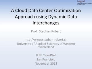 A Cloud Data Center Optimization Approach using Dynamic Data Interchanges