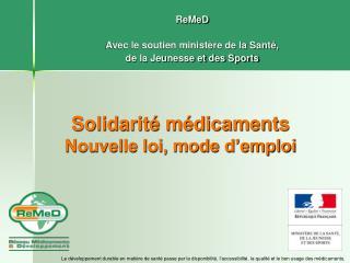 Solidarit  m dicaments Nouvelle loi, mode d emploi