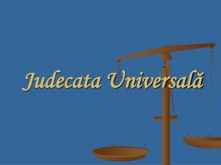 Judecata Universală