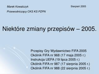 Niekt�re zmiany przepis�w � 2005.
