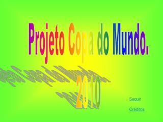 Projeto Copa do Mundo. 2010