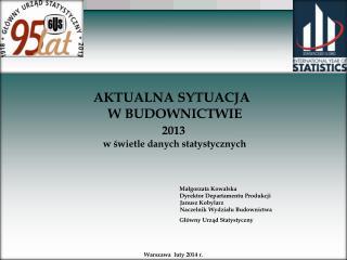 AKTUALNA SYTUACJA    W BUDOWNICTWIE  2013   w świetle danych statystycznych