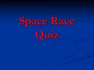 Space Race Quiz