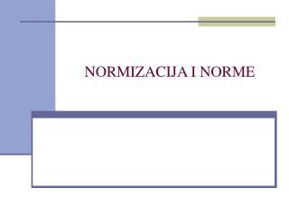 NORMIZACIJA I NORME