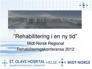 """""""Rehabilitering i en ny tid"""""""