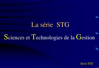 La s�rie  STG