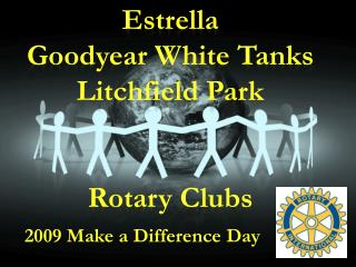 Estrella Goodyear White Tanks Litchfield Park Rotary Clubs