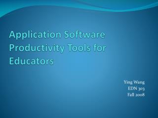 Application Software Productivity Tools for Educators