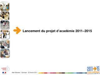 Lancement du projet d'académie 2011–2015