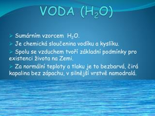 VODA (H 2 O)