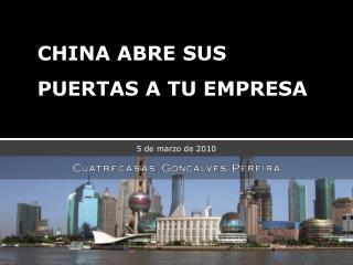 CHINA ABRE SUS  PUERTAS A TU EMPRESA