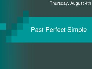 Past Perfect Simple