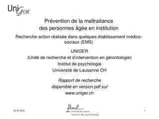 UNIGER  (Unit� de recherche et d�intervention en g�rontologie) Institut de psychologie