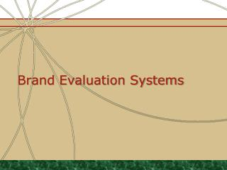 Brand Evaluation Systems