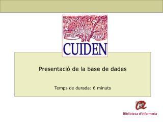 Presentació de la base de dades Temps de durada: 6 minuts
