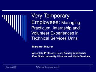 Very Temporary Employees: Managing Practicum, Internship and Volunteer Experiences in Technical Services Units