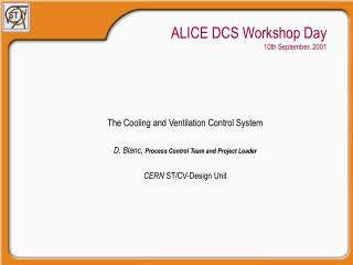 ALICE DCS Workshop Day 10th September. 2001