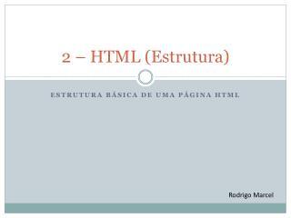 2 – HTML (Estrutura)