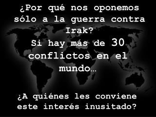 Si hay más de  30  conflictos en el mundo…