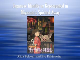 Japanese Identity as Represented in  Miyazaki's Spirited Away