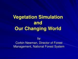 Vegetation Simulation and  Our Changing World