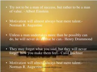 Try not to be a man of success, but rather to be a man of value. - Albert Einstein