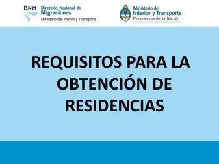 REQUISITOS PARA LA OBTENCIÓN DE RESIDENCIAS