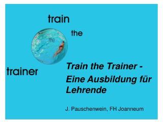 Train the Trainer - Eine Ausbildung für Lehrende