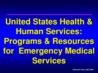 United States Health & Human Services: Programs & Resources for  Emergency Medical Services