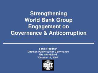 Strengthening  World Bank Group  Engagement on  Governance  Anticorruption