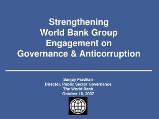 Strengthening  World Bank Group  Engagement on  Governance  Anticorruption